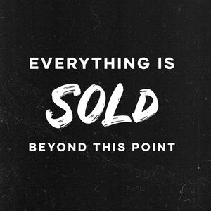 EVERYTHING IS SOLD BEYOND THIS POINT